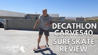 Decathlon Carve540 Surfskate Review