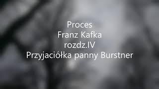 Proces -Franz Kafka rozdz.IV Przyjaciółka panny Burstner audiobook