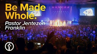 Be Made Whole by Jentezen Franklin
