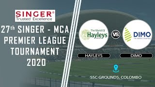 DIMO vs HAYLEYS - 27th SINGER - MCA Premier Tournament 2020