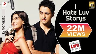 I Hate Luv Storys Lyric Video - Sonam Kapoor, Imran Khan|Vishal Dadlani|Kumaar