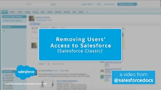 Removing Users Access To Salesforce (Salesforce Classic) | Salesforce