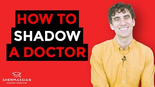How to SHADOW a Doctor: EVERYTHING You Need to Know