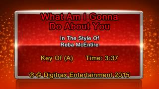 Reba McEntire - What Am I Gonna Do About You (Backing Track)