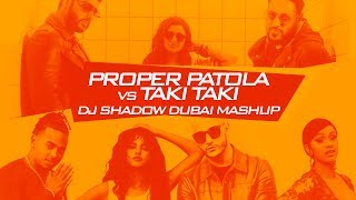 Gambar cover Proper Patola X Taki Taki | DJ Shadow Dubai Mashup | Namaste England | Badshah | Diljit | Aastha