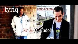 Tell Me (Quando) - Jtyriq feat. Signor Dream (Promo Studio Edit)