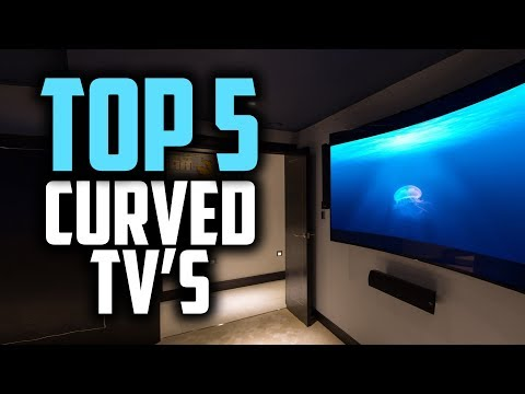 Best Curved TV's in 2018 – Which Is The Best Curved TV?