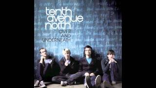 "Tenth Avenue North: ""You Are"" (Over and Underneath)"
