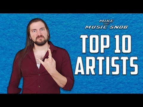 Top 10 FAVORITE Artists | Mike The Music Snob