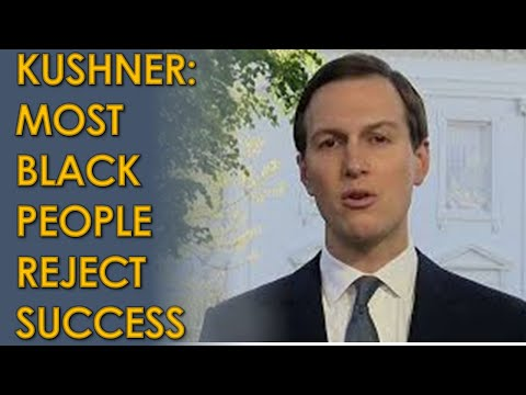 Jared Kushner on Fox News: Most Black People REJECT Success because they don't vote Trump
