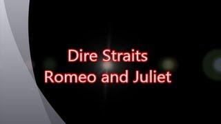 Dire Straits-Romeo and Juliet (with lyrics)