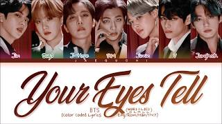 [LIVE VER.] BTS \'Your Eyes Tell\' lyrics (Color Coded Lyrics Eng/Rom/Kan)