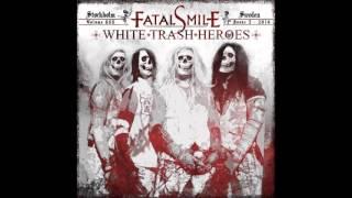 Fatal Smile - White Trash Heroes 2014 (Full Album)