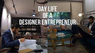 DAY LIFE OF A DESIGNER ENTREPRENEUR