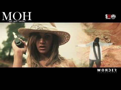MOH - Sous Haute Tension [Clip Officiel] Réalisé par Wonder