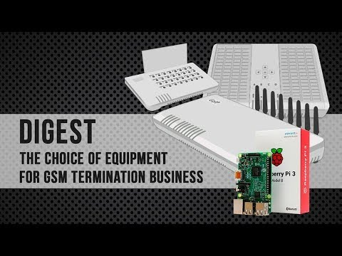 GSM Termination Digest – How to choose the equipment for GSM Termination