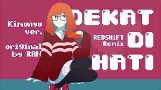 Dekat di Hati (REDSHiFT Remix) -Kimunyu Ver.-