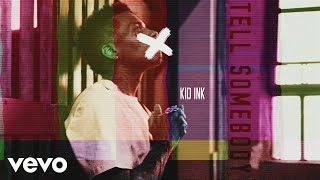 Kid Ink - Tell Somebody (Audio)