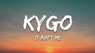 Kygo & Selena Gomez   It Ain't Me (Lyrics)