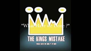 The Kings Mistake - What Have we Done ?