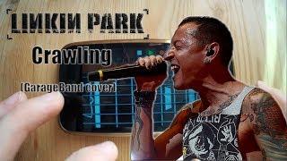 Linkin Park - Crawling (GarageBand cover)