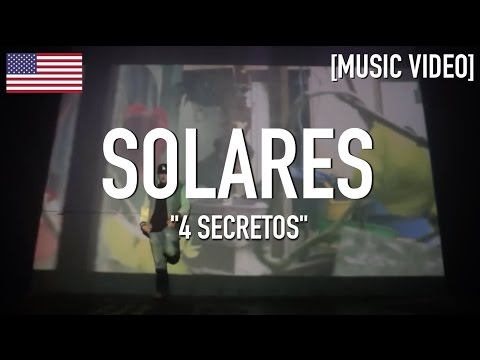Solares - 4 Secretos [ Music Video ]
