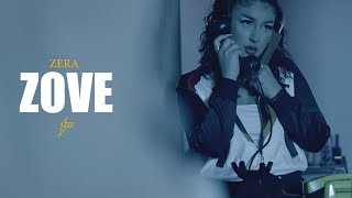 Zera - ZOVE (Official Video)