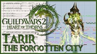 "New Transcription: ""Tarir, the Forgotten City"" from Guild Wars 2: Heart of Thorns (2015)"