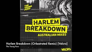 The Young Punx - Harlem Breakdown (Orkestrated Remix) [Velcro]