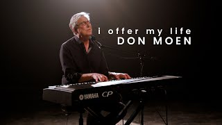 Don Moen - Lord I Offer My Life | Praise and Worship Songs