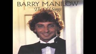 Barry Manilow - The Old Songs (Unreleased Alternate Take) (1981) HQ
