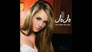 JoJo   Too Little, Too Late (Official Audio)