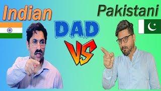 Indian Dad VS Pakistani Dad   We Love Indian and Pakistani Dad's