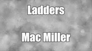 Ladders - Mac Miller | LYRICS🔥