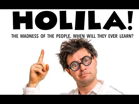 Holila, The Madness of the People!