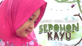 Download lagu Aishwa Nahla Karnadi Sepohon Kayu Mp3