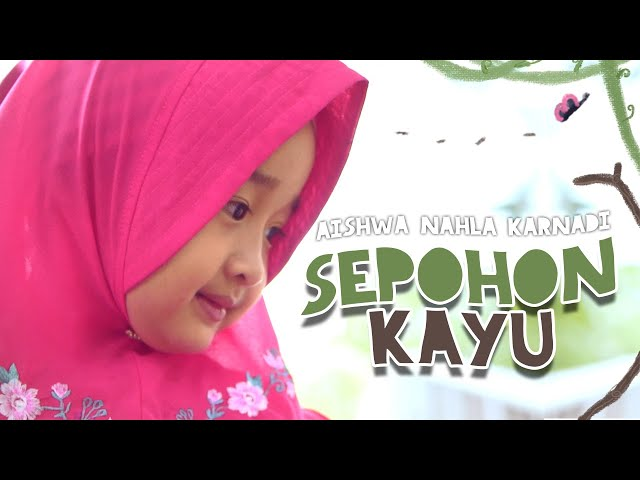 Aishwa Nahla Karnadi - Sepohon Kayu (Official Music Video)