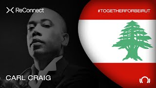 Carl Craig - Live @ ReConnect: #TogetherForBeirut 2020
