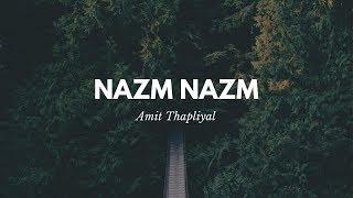 Nazm Nazm   Bareilly Ki Barfi   Arko   Amit Thapliyal (Cover)