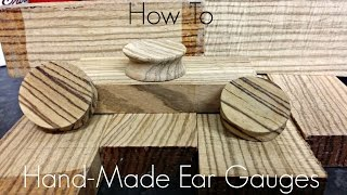 How To Make Hand-Made Gauges/Plugs