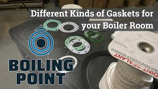 Different Kinds of Gaskets in the Boiler Room -Boiling Point