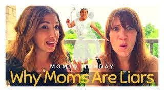Why Moms Are Liars
