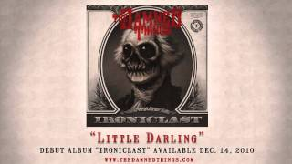 "The Damned Things - ""Little Darling"""