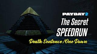 [Payday 2] The Secret Speedrun (Death Sentence/One Down)
