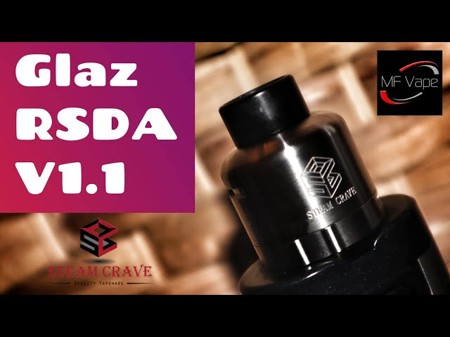 Steam Crave Glaz V1.1 RSDA | 30mm | Flavour & Clouds | Review & Rebuild