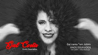 Anos Dourados   Gal Costa  ( Tom Jobim   Chico Buarque )