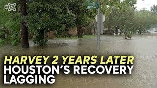 Houston lags behind state in Harvey recovery 2 years later
