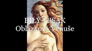 Video BÍLÝ TESÁK - Oblázková Venuše (Official Video)