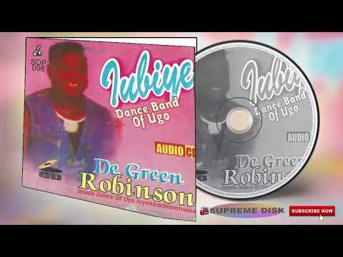 Download Benin Music De Green Robinson Full Album Ivbiye Danc Band