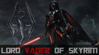 Skyrim SE: Lord Vader of Skyrim [Vader Joins the Imperial Legion]